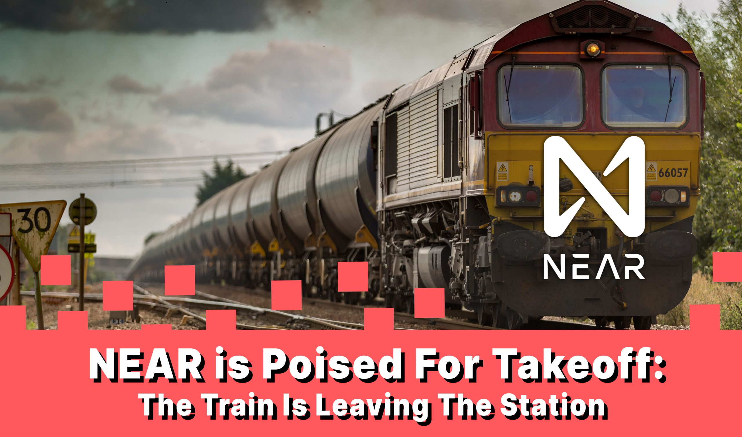 NEAR is Poised For Takeoff: The Train Is Leaving The Station